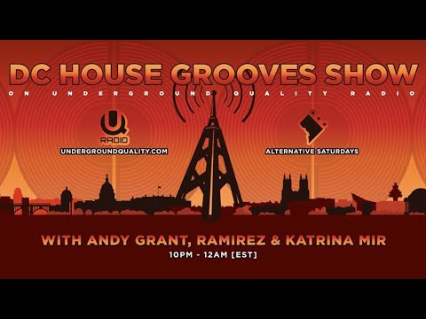 DC House Grooves Show #68 With Andy Grant & Katrina Mir