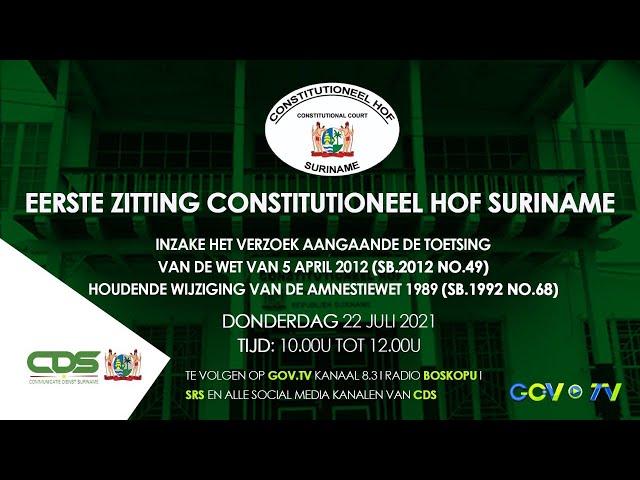 EERSTE ZITTING CONSTITUTIONEEL HOF SURINAME  22 JULI 2021