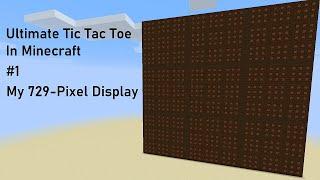 My 729 Pixel Display: Mine¢raft Ultimate Tic Tac Toe - #1