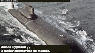 Classe Typhoon - O maior submarino do mundo
