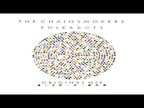 The Chainsmokers - Polkadots (Original Mix)