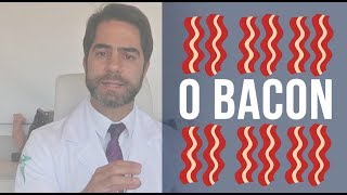 Bacon faz bem ou mal?