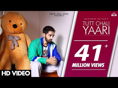 Tutt Chali Yaari Full Song Maninder Buttar  Mixsingh  Babbu  Directorgifty  Punjabi Songs 2020