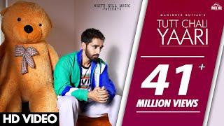 TUTT CHALI YAARI (Full Song) Maninder Buttar | MixSingh | Babbu | DirectorGifty | Punjabi Songs 2020