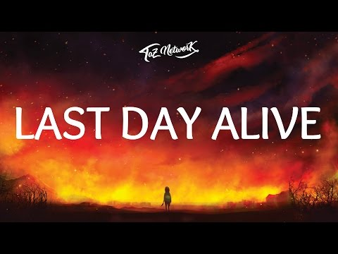 The Chainsmokers - Last Day Alive (Lyrics) ft. Florida Georgia Line