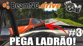 BeamNG.Drive Campanha #3 - Perseguindo Bandidos, Escapando de Acidentes! (G27 mod)