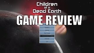 Children of a Dead Earth - Games in Education and Space Game REVIEW (Astronomy, Science)