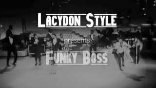Lacydon Style - James Brown VS Toots & the Maytals - Funky Boss