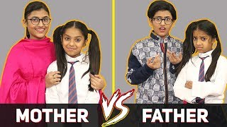 Mother Vs. Father | SAMREEN ALI