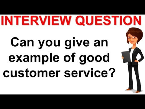 Example Of Good Customer Service Interview Question