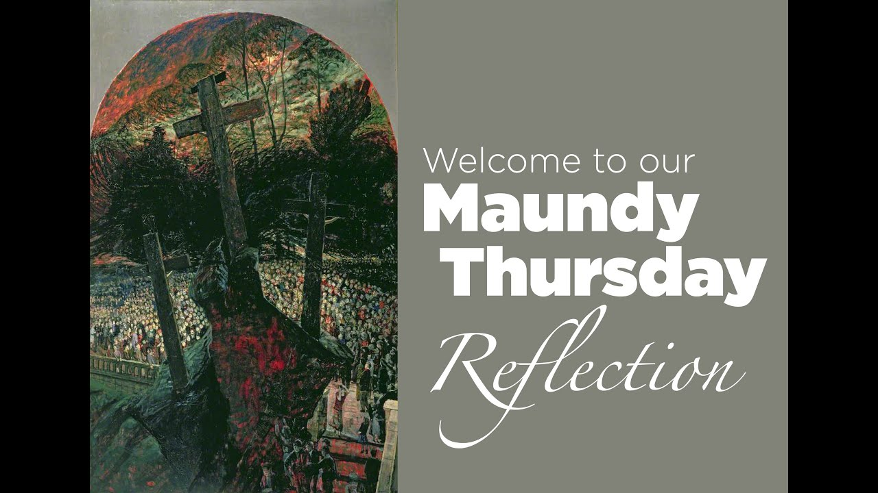 Our Maundy Thursday Service