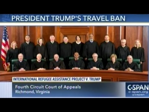 Fourth Circuit Appeals Court Hears Argument On President Trump's Revised Travel Ban Executive Order
