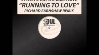 Steven Stone Feat. Andrea Love - Running To Love (Richard Earnshaw Remix)