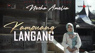 NESHA AMELIA - KAMPUANG LANGANG (Official Music Video) LAGU POP MINANG TERBARU 2020