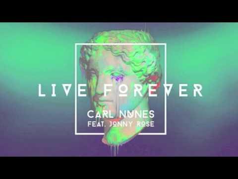 Live Forever (Feat. Jonny Rose) - Carl Nunes