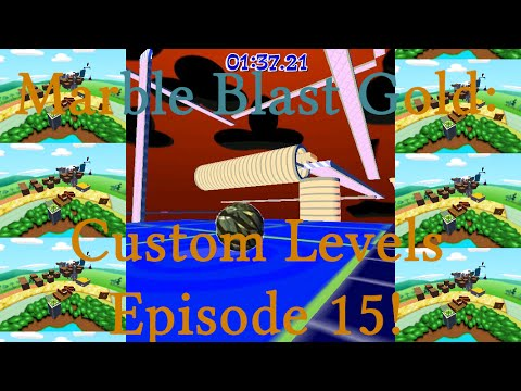 Marble Blast Gold Custom Levels Episode 15 Youtube