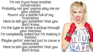 Miley Cyrus ~ WTF Do I Know ~ Lyrics