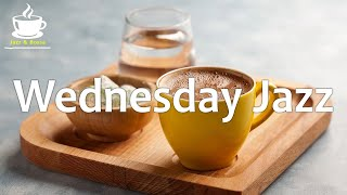 Wednesday Jazz - Positive Morning Jazz & Bossa Nova Music for Studying, Wakeup, Work & Good Mood