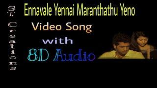 Ennavale Ennai Maranthathu yeno| Tamil Song |  8D Audio|  Sound Track |  ST_Creations