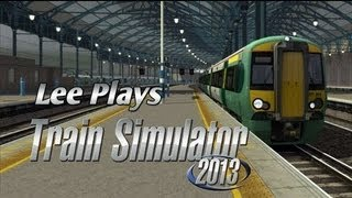 Lee Plays - Train Simulator 2013- London to Brighton Route !