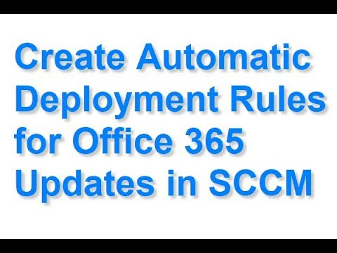 Create Automatic Deployment Rules For Office 365 Updates In SCCM