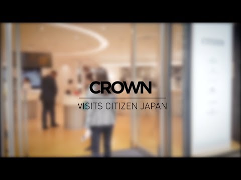 CROWN Visits Citizen Japan