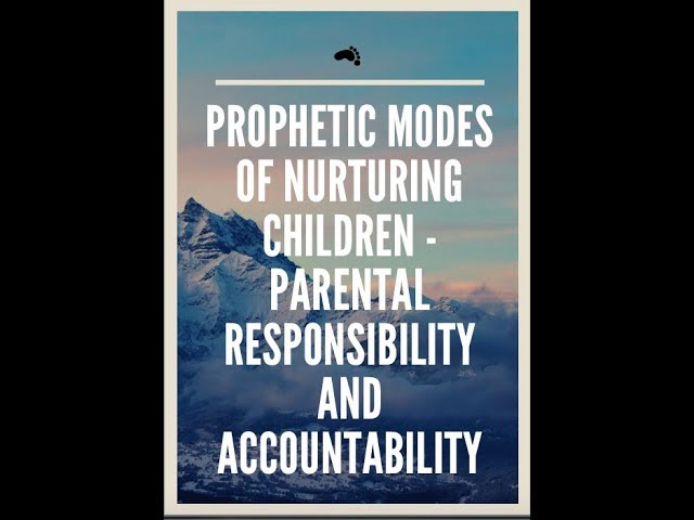 2. Prophetic Modes of Nurturing Children: Parental Responsibility and Accountability