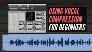Using Compression On Vocals For Beginners - RecordingRevolution.com