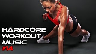 Workout Motivation Music 2017 - Hardcore Workout Motivation Music for Gym