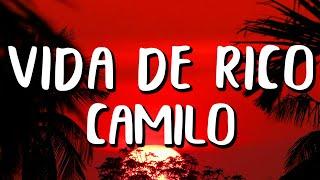 Camilo - Vida de Rico (Letra/Lyrics)