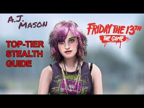 Friday the 13th: The Game -- A.J. Mason Top-tier Stealth Gameplay Guide