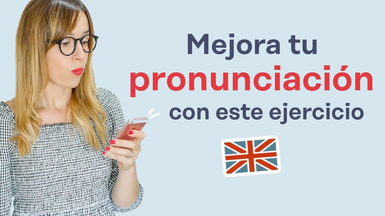 Mejora tu pronunciación en inglés con este ejercicio 🇬🇧