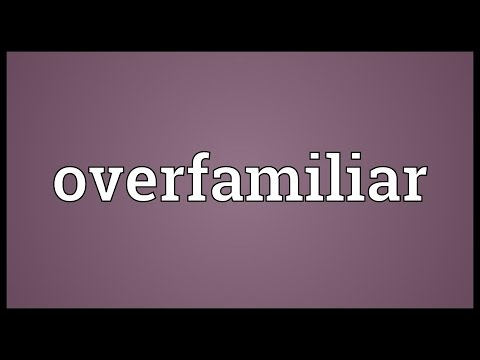Header of overfamiliar