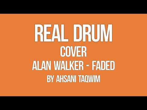 Alan Walker   Faded  Real Drum Cover by Ahsani  PlanetLagu com