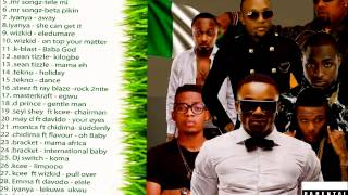 New Nigeria Music 2014 Afro beat D J Mix by D J Desperado