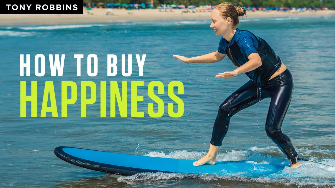 How to Buy Happiness | Tony Robbins