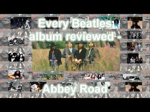 Every Beatles album reviewed -  Abbey Road