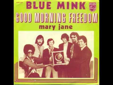 Blue Mink Good Morning Freedom