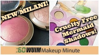 Makeup Minute | NEW BEAUTIFUL BLUSHES FROM MILANI + MERMAID EYESHADOW PALETTE & MORE! | WUIM