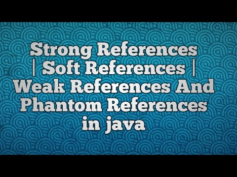 Strong References | Soft References | Weak References And Phantom References In Java