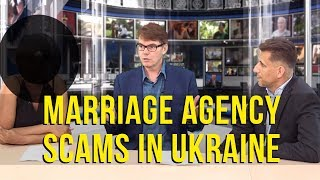 Marriage Agency In Ukraine Romance Scams Revealed