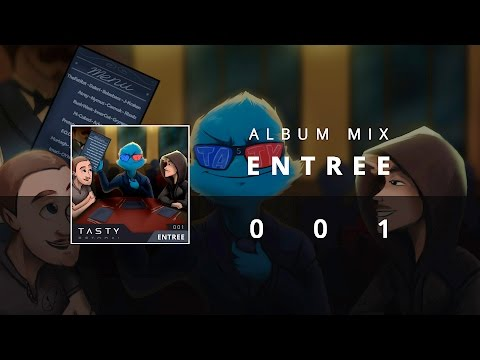 Tasty Album 001 - Entree (1 Hour of Electronic Music)