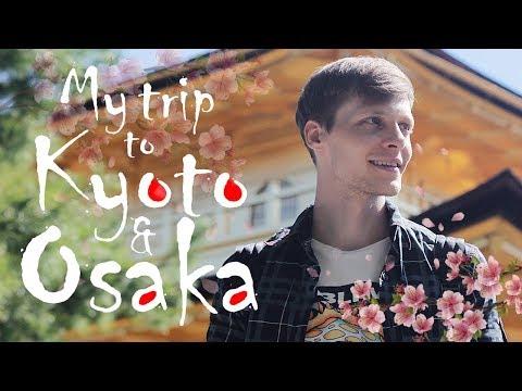 My Trip to Kyoto & Osaka!