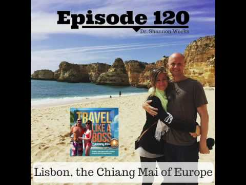 Ep 120 - Lisbon, the Chiang Mai of Europe