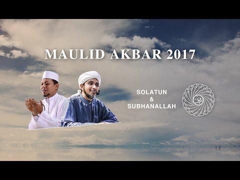 Qasidah | Solatun & Subhanallah ᴴᴰ  [Live Audio  Maulid Akbar 2017]