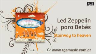 Led Zeppelin para Bebés - Stairway to heaven