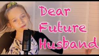 Dear Future Husband Meghan Trainor - cover by 12 year old Sapphire.mp3