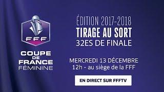 Coupe de France Féminine : Tirage des 32es de finale, le replay I FFF 2017