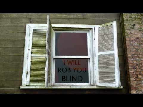 I Will Rob You Blind (Lyric Video)