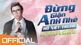 [Karaoke] Đừng Giận Anh Nhé - Hồ Việt Trung